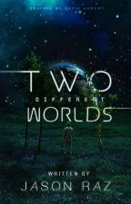 Two Different Worlds; A Space Travelling Story by InfiniteDying