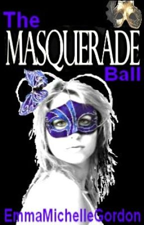 The Masquerade Ball by EmmaMichelleGordon