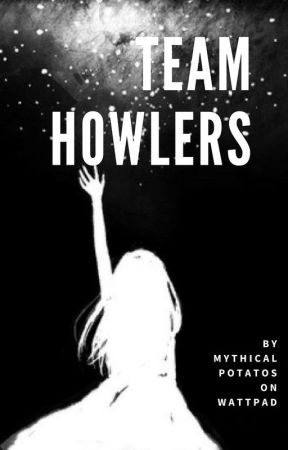 Team Howlers (Readers Involved) by MythicalPotatos