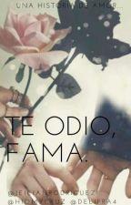 Te Odio, Fama.  by Jeilianrodrigue