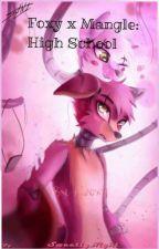 Foxy x Mangle: High School by aliaoxy