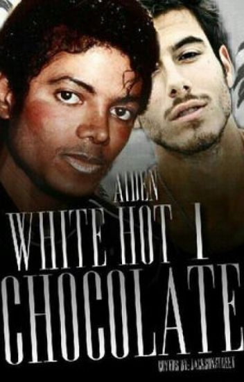 White HOT Chocolate (an unconventional Michael Jackson love story) *GuyxGuy*