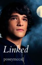 Teen Wolf ➣ Linked by Poseymccall