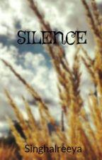 SILENCE by Singhalreeya