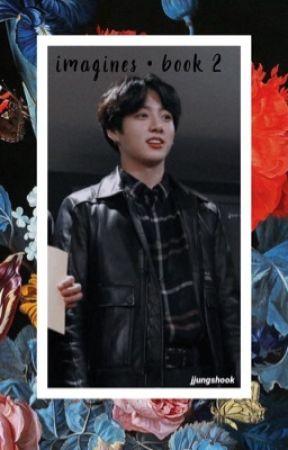k-pop imagines • book 2 by jjungshook
