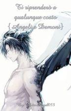 Lei l'unica che potrò mai amare {Angeli e Demoni} by WhiteAngel053