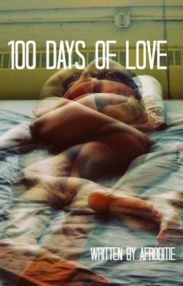 A 100 days of love. by Afroditie