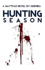Hunting Season #Wattys2016 [✔️] by odemira