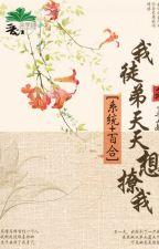 Ta đồ đệ mỗi ngày nghĩ liêu ta - Khương Như. by winny113