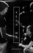keep me » larry a.u. by heartfullofharry