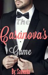 The Casanova's Game ✔*completed*  by sameehabae