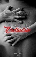 Mundo Nada Ordinário - Série Garota Ordinária (Livro 2) by autoraanalima