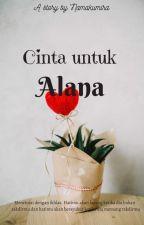 Cinta Untuk Alana by Mirakumi