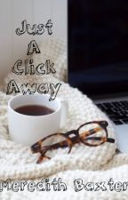 Just a Click Away by MeredithBaxter