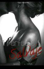 Mi Perfecto Salvaje.  by Agmon03