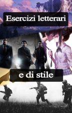 Esercizi letterari e di stile - ispirazione, pratica, divertimento. by PessimoAugusto