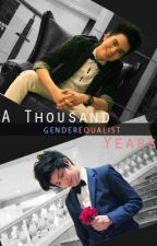 [2] A Thousand Years by genderequalist