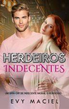 HERDEIROS INDECENTES - Postando by TaraLynnObrian