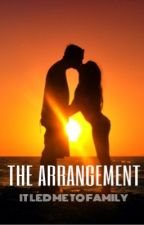 The Arrangement: It Led Me To Family by LiliaPerdect16