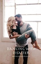 Dancing With Disaster by wingandaprayer