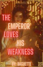 The Emperor Loves His Weakness by XieJiayiHK