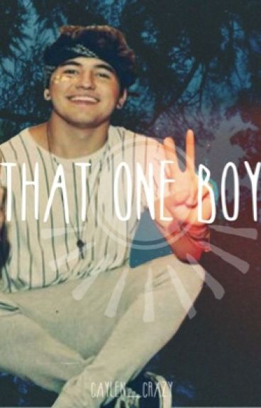 That One Boy (Jc Caylen Fanfiction)