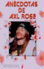 Anécdotas de AXL ROSE by 6Girl9