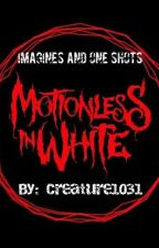 Motionless in White Imagines & One Shots (Open) by Creature1031
