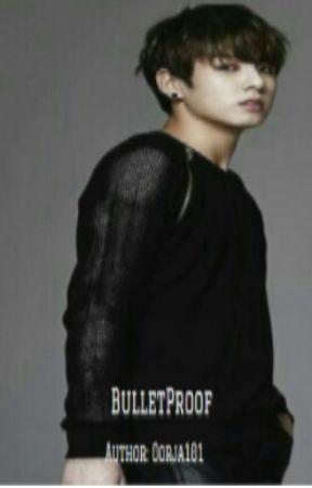 Bulletproof - BTS Jungkook Fanfic by LunaMoon4life777