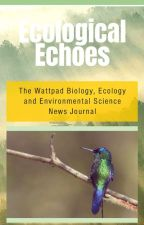 Ecological Echoes: The All-Inclusive Science Journal for Everyone! by EcologyEchoes