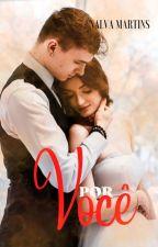 VOCÊ É TUDO PRA MIM  ( Série amores improváveis Livro 1)  EM REVISÃO. by ednalva2458