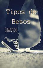 Tipos de Besos [ChanSoo] by princessoynam