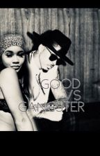 Good vs. Gangster by tumblrchilddd