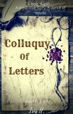 Colluquy Of Letters ✓ by Regina-Iris