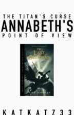Annabeth's POV  The Last Olympian by KatkatZ33