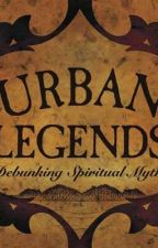 Urban Legends and Myths by DelphineHoran
