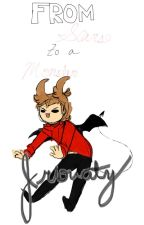 From Scars to a Monster (Eddsworld AU Crossover Fanfic) [Completed] by Irioucity