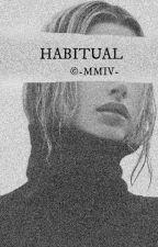 HABITUAL by -MMIV-