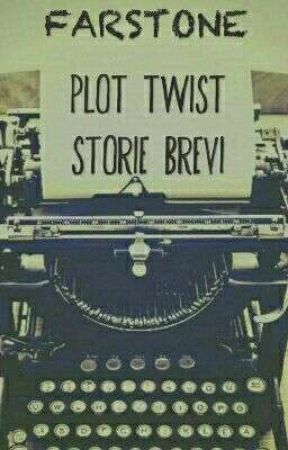 Plot twist - Storie brevi by farstone