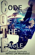 Code of the Eagle - For The Motherland Book 1 by jozefwacho