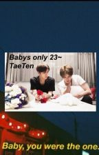Baby's only 23~ (TaeTen) by MydarlingsTaeten