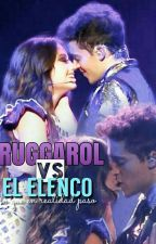 RUGGAROL CONTRA EL ELENCO by missruggarol26