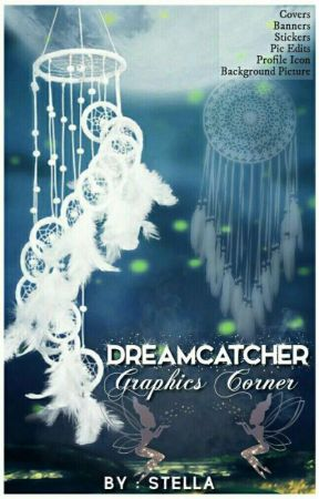 Dreamcatcher Graphics Corner [CLOSED FOR REQUESTS] by GS_Stella