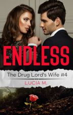 Endless (The Drug Lord's Wife #4) by awesomegal15