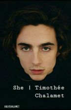 She |Timothée Chalamet by Iovelyharry
