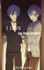 I love my twin brother by Riley-kun