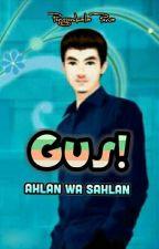 Ahlan Wa Sahlan, Gus! by iisfutuhiyyah