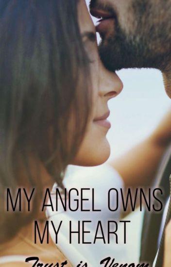 My Angel Owns My Heart - Venomous_Eyes - Wattpad