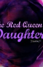 The Red Queen's Daughter: Book One by xskythecat