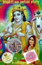 Bhakti: an untold story of love (Ongoing) by jayakkanha